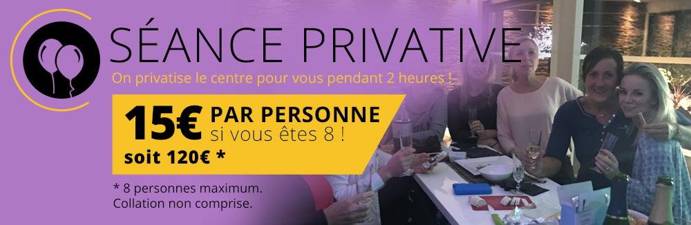 Séance privative : on privatise le centre pour vous. 15€ par personne si vous êtes 8, soit 120€. 8 personnes max. Collation comprise.