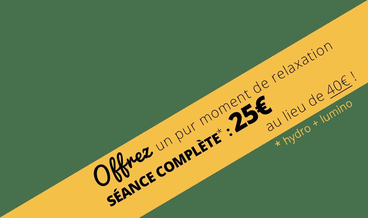 Offrez un peu moment de relaxation, séance complète : 25€ au lieu de 40€ !